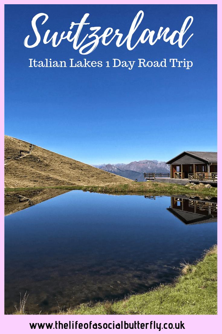 Pinterest Switzerland Italian Lakes 1 Day Road Trip